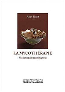 La Mycothérapie – Propriétés médicinales des champignons