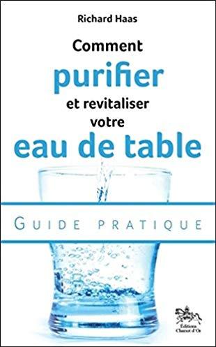 Comment purifier et revitaliser votre eau de table – guide pratique