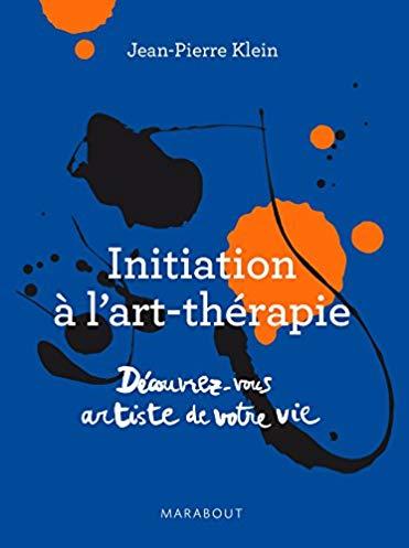 Initiation à l'art thérapie: découvrez vous artiste de votre vie