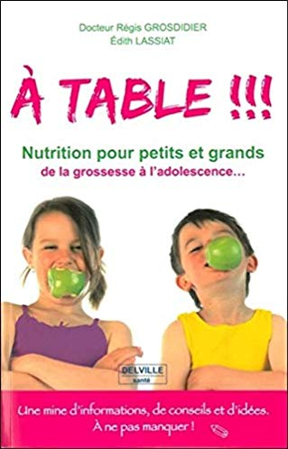 A table !!! Passeport – Nutrition pour petits et grands de la grossesse à l'adolescence…
