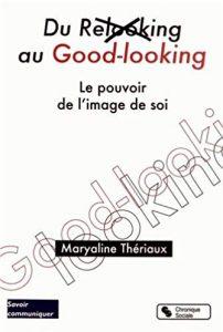 Du relooking au good-looking : le pouvoir de l'image de soi