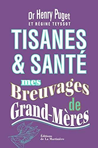 Tisanes & Santé. Mes breuvages de grand-mères