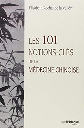 Les 101 notions-clés de la médecine chinoise