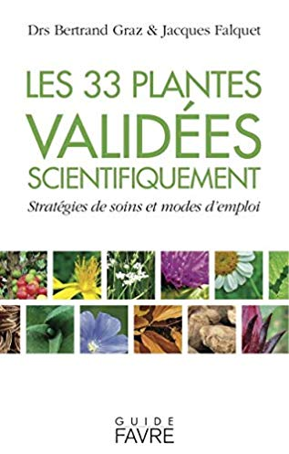 Les 33 plantes validées scientifiquement – Stratégies de soins et modes d'emploi
