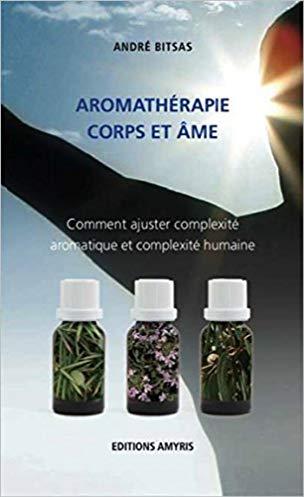 Aromathérapie corps et âme : Comment ajuster complexité aromatique et complexité humaine ?