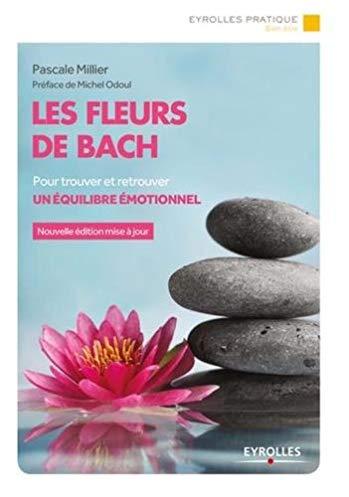 Les fleurs de Bach : Pour trouver et retrouver un équilibre émotionnel