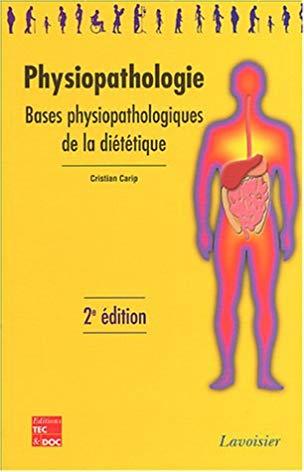 Physiopathologie : bases physiopathologiques de la diététique, le manuel