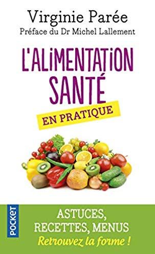 L'alimentation saine : principes fondamentaux du végétalisme permettant de recouvrer l'immunité organique naturelle, source de vraie santé