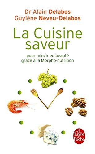 La cuisine saveur : Pour mincir en beauté grâce à la morpho-nutrition
