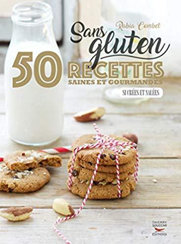 Sans gluten – 50 recettes saines et gourmandes sucrées et salées