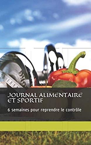 Journal sport & alimentation: 6 semaines pour reprendre le contrôle