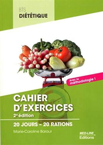 Cahier d'exercices BTS diététique : 20 jours – 20 rations