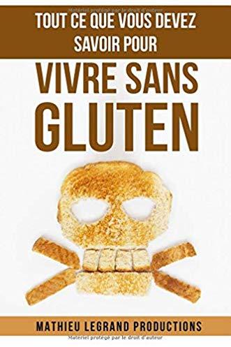 Tout ce que vous devez savoir pour vivre sans gluten : régime sans gluten – les aliments à éviter absolument et ceux à privilégier