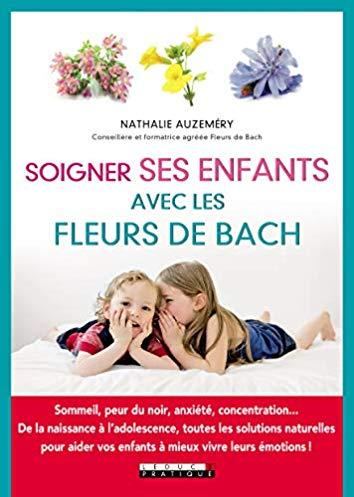 Soigner ses enfants avec les fleurs de Bach : Sommeil, peur du noir, anxiété, concentration…
