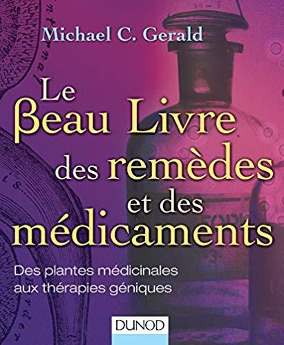 Le Beau Livre des remèdes et des médicaments – Des plantes médicinales aux thérapies géniques