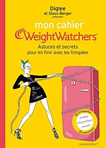 Mon cahier Weight Watchers – astuces et secrets pour en finir avec les fringales