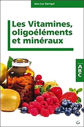 Les vitamines, minéraux et oligoéléments – abc