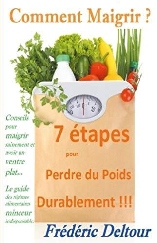 Comment maigrir ? 7 Étapes pour perdre du poids durablement !!!