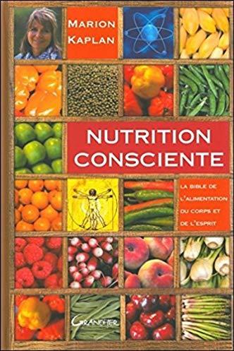 Nutrition consciente – la bible de l'alimentation du corps et de l'esprit