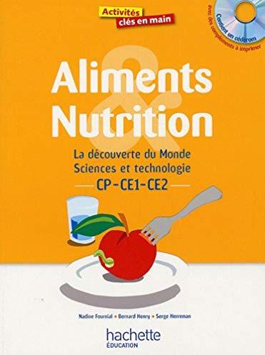 Aliments et nutrition CP-CE1-CE2 : la découverte du Monde, Sciences & Technologie