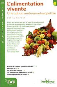 L'alimentation vivante : Une option santé en naturopathie