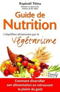 Guide de nutrition – l'équilibre alimentaire par le végétarisme