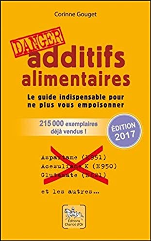 Additifs alimentaires danger !