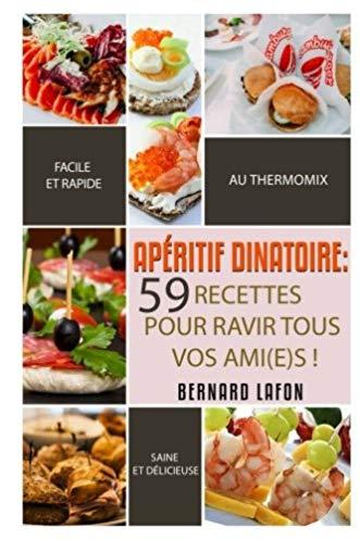 Thermomix: apéritif dînatoire: 59 recettes faciles, rapides et saines