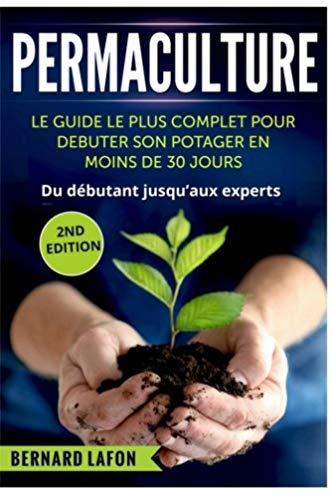 Permaculture: le guide le plus complet pour débuter son potager en moins de 30j
