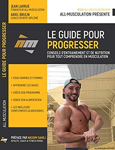 Le guide pour progresser, par all-musculation