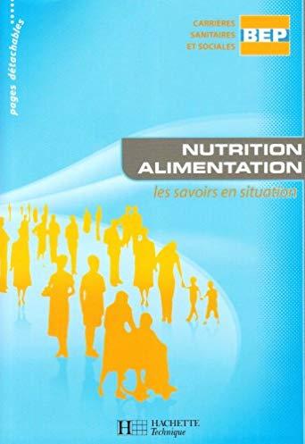 Nutrition alimentation BEP carrières sanitaires et sociales : les savoirs en situation