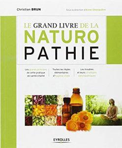 Le grand livre de la naturopathie : les grands principes de cette pratique de santé/vitalité