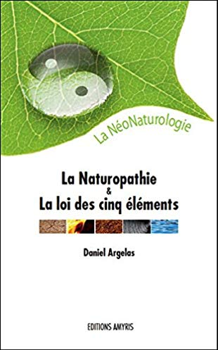 La Naturopathie et la Loi des cinq éléments – La NéoNaturologie