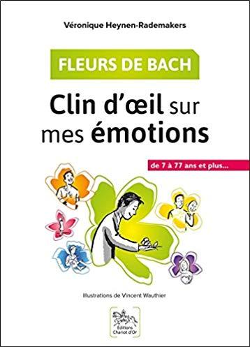 Fleurs de Bach – Clin d'oeil sur mes émotions – De 7 à 77 ans et plus…