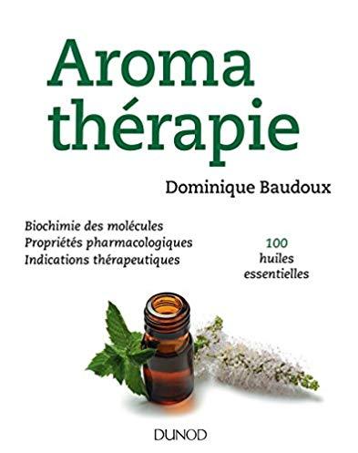 Aromathérapie – 100 huiles essentielles