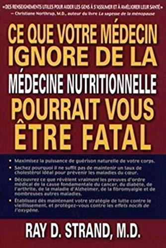 Ce que votre médecin ignore de la médecine nutritionnelle pourrait vous être fatale