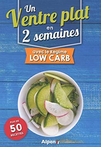 Un ventre plat en 2 semaines avec le régime low carb + 50 recettes