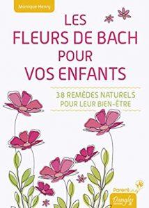 Les Fleurs de Bach pour vos enfants – 38 remèdes naturels pour leur bien-être