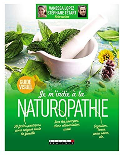 Je m'initie à la naturopathie – Guide visuel