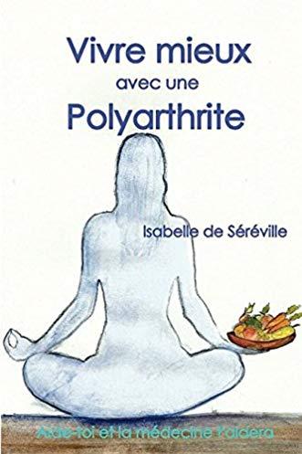 Vivre mieux avec une polyarthrite: aide-toi et la médecine t'aidera