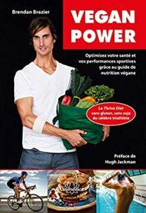 Vegan power : optimisez votre santé et vos performances sportives grâce au guide de nutrition végane