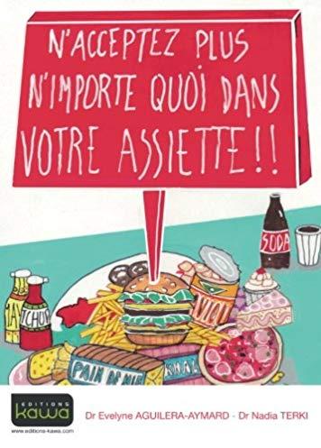 N'acceptez plus n'importe quoi dans votre assiette !!