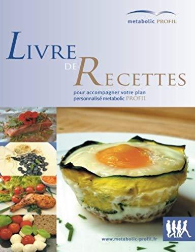 Metabolic Profil – livre de recettes: une cuisine rapide et saine