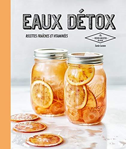 Eaux détox: recettes fraîches et vitaminées